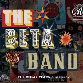 The Beta Band - Regal Years 1997-2004