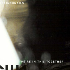 Nine Inch Nails - We're In This Together