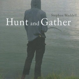Stephen Waddell - Hunt and Gather