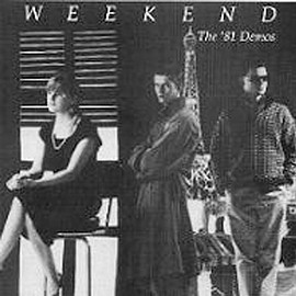 Weekend - The '81 Demo's