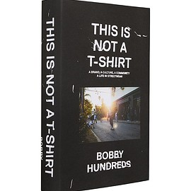 Bobby Hundreds - This Is Not a T-Shirt (Special Edition Cover No. 1)