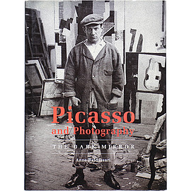 Anne Baldassari (著) - Picasso and Photography: The Dark Mirror ピカソと写真:暗い鏡