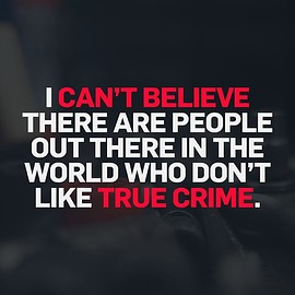 Crime+Investigation UK - I can't believe there are people out there in the world who don't like true crime