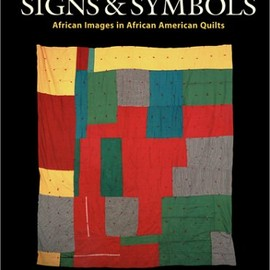 Maude Southwell Wahlman - Signs and Symbols: African Images in African American Quilts (2nd Edition)