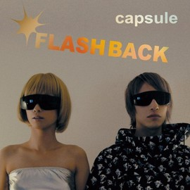 capsule - FLASH BACK