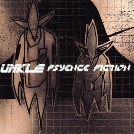 U.N.K.L.E - Psyence Fiction
