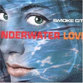 Smoke City - Underwater Love
