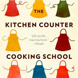 Kathleen Flinn - The Kitchen Counter Cooking School: How a Few Simple Lessons Transformed Nine Culinary Novices into Fearless Home Cooks [Paperback]