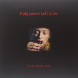 Jozef Van Wissem / SQÜRL - Only Lovers Left Alive [Analog]