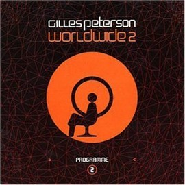 Gilles Peterson - World Wide 2 / Talkin' Loud