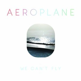 aeroplane - We Can't Fly