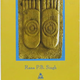 Rana P.B. Singh - Where the Buddha Walked: A Companion to Buddhist Places in India ブッダが歩いたところ