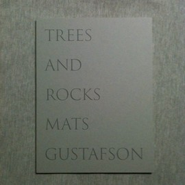 Mats Gustafson - TREES AND ROCKS