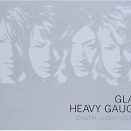GLAY - HEAVY GAUGE