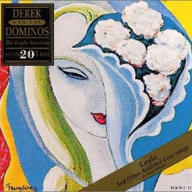 DEREK AND THE DOMINOS - Layla and Other Assorted Love Songs (The Layla Sessions 20th Anniversary Edition)