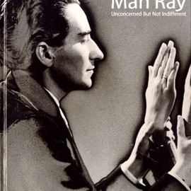 Man Ray: Unconcerned But Not Indifferent | マン・レイ展