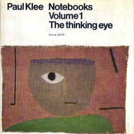 Paul Klee -  Paul Klee Notebooks Volume1 The thinking eye