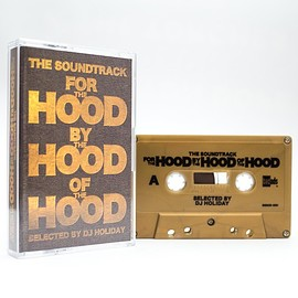 DJ HOLIDAY - THE SOUNDTRACK FOR THE HOOD BY THE HOOD OF THE HOOD