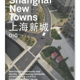 H. den Hartog - Shanghai New Towns, Designed by Joost Grootens