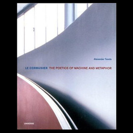 ル・コルビュジェ - Le Corbusier / The Poetics of Machine and Metaphor