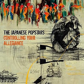 The Japanese Popsters - Controlling Your Allegiance