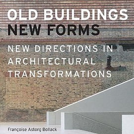 Kenneth Frampton, Francoise Bollack - Old Buildings, New Forms