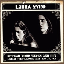 Laura Nyro(ローラ・ニーロ) - Spread Your Wings & Fly: Filmore East May 30 1971