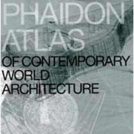 Editors of Phaidon Press - The Phaidon Atlas of Contemporary World Architecture