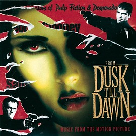Various Artists - From Dusk Till Dawn: Music From The Motion Picture