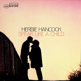 HERBIE HANCOCK, ハービー・ハンコック - SPEAK LIKE A CHILD 【MUSIC MATTERS高音質盤!!】