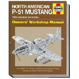 HAYNES - Haynes North American P-51 Mustang 1940 onwards(all marks)Owner's Workshop Manual