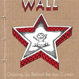 Peter Sis - The Wall: Growing up Behind the Iron Curtain