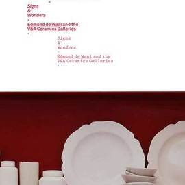 Edmund De Waal - Signs and Wonders: Edmund De Waal and the V&A Ceramics Galleries