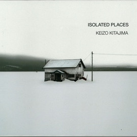 北島敬三 - ISOLATED PLACES