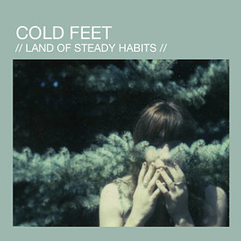 COLD FEET - LAND OF STEADY HABITS