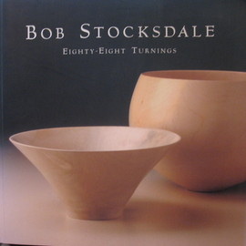 Bob Stocksdale - Eighty-eight turnings : from the collection of Forrest L. Merrill, Exhibit catalog Museum of Craft & Folk Art, San Francisco, April 4 - May 27, 2001