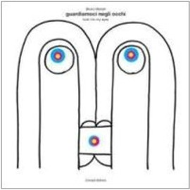Bruno Munari - Guardiamoci negli occhi-Look into my eyes