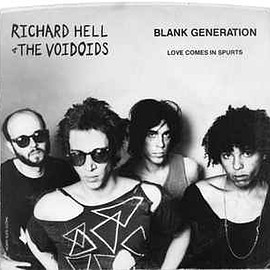 Richard Hell & The Voidoids ‎ - Blank Generation / Love Comes In Spurts