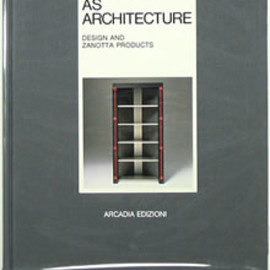 Stefano Casciani - Furniture as architecture: Design and Zanotta products 構造としての家具:デザインとザノッタ製品