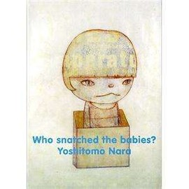 Yoshitomo Nara - Who snatched the babies?