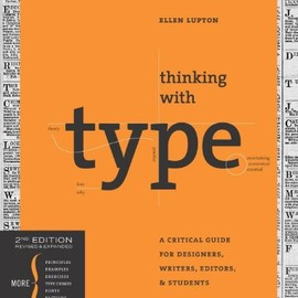 Ellen Lupton - Thinking with Type, 2nd revised and expanded edition: A Critical Guide for Designers, Writers, Editors, & Students (Design Briefs)