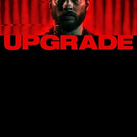 Leigh Whannell - Upgrade (2018)