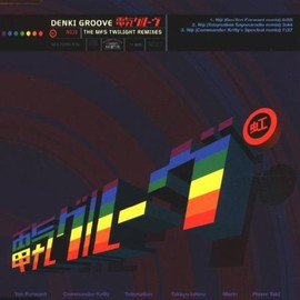 Denki Groove - Niji (The MFS Twilight Remixes)