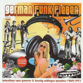 V.A. - German Funk Fieber Vol.1 - Infectious Rare Grooves & Krauty Schlager Wonders 1969-1977