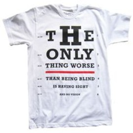 Vision Test Tee...Story of my life.