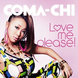 COMA-CHI - LOVE ME PLEASE!(初回限定盤) CD+DVD, Limited Edition