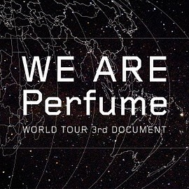 Perfume - WE ARE Perfume -WORLD TOUR 3rd DOCUMENT [2DVD+CD]<初回限定盤>