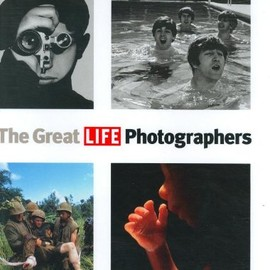 LIFE MAGAZINE - The Great LIFE Photographers