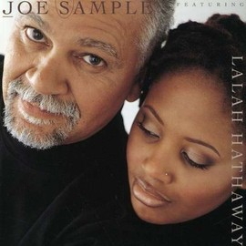 Joe Sample feat. Lalah Hathaway - The Song Lives On