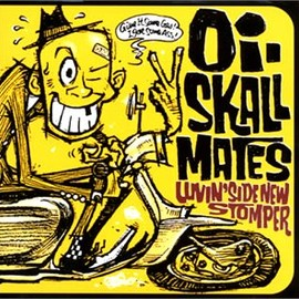Oi-SKALL MATES - LUVIN' SIDE NEW STOMPER